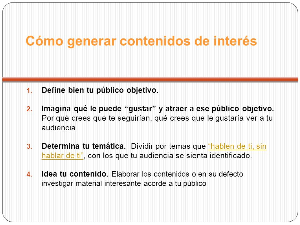 Cómo generar contenidos de interés 1. Define bien tu público objetivo.