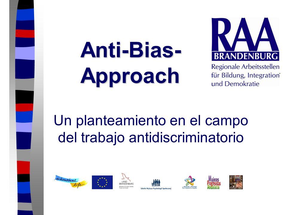 Anti-Bias- Approach Un planteamiento en el campo del trabajo antidiscriminatorio