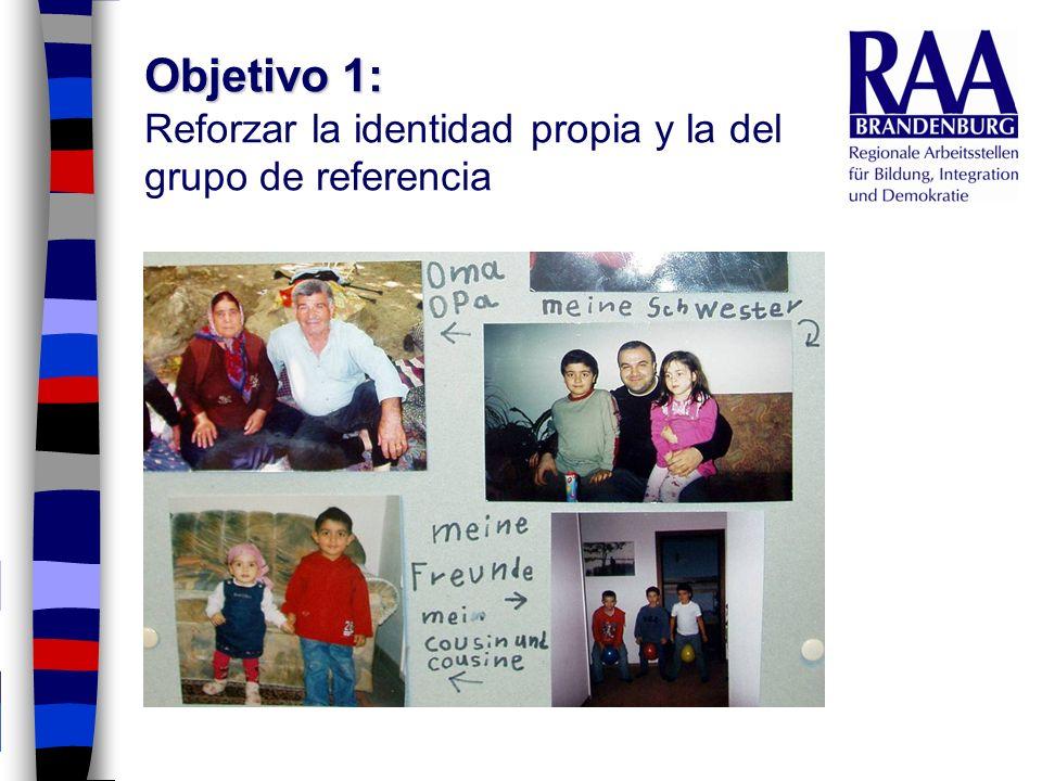 Objetivo 1: Objetivo 1: Reforzar la identidad propia y la del grupo de referencia