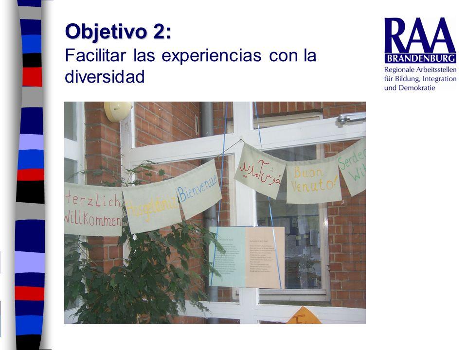 Objetivo 2: Objetivo 2: Facilitar las experiencias con la diversidad