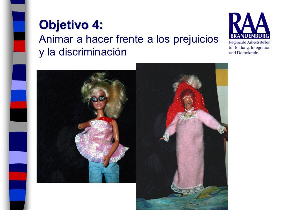 Objetivo 4: Objetivo 4: Animar a hacer frente a los prejuicios y la discriminación
