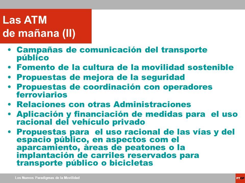 Los Nuevos Paradigmas de la Movilidad Campañas de comunicación del transporte público Fomento de la cultura de la movilidad sostenible Propuestas de m