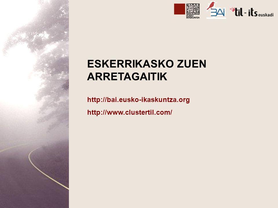 ESKERRIKASKO ZUEN ARRETAGAITIK http://bai.eusko-ikaskuntza.org http://www.clustertil.com/