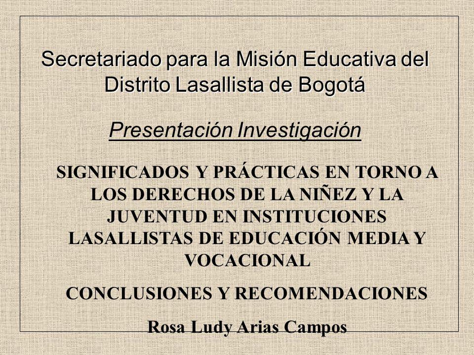 SIGNIFICADOS Y PRÁCTICAS EN TORNO A LOS DERECHOS DE LA NIÑEZ Y LA JUVENTUD EN INSTITUCIONES LASALLISTAS DE EDUCACIÓN MEDIA Y VOCACIONAL CONCLUSIONES Y
