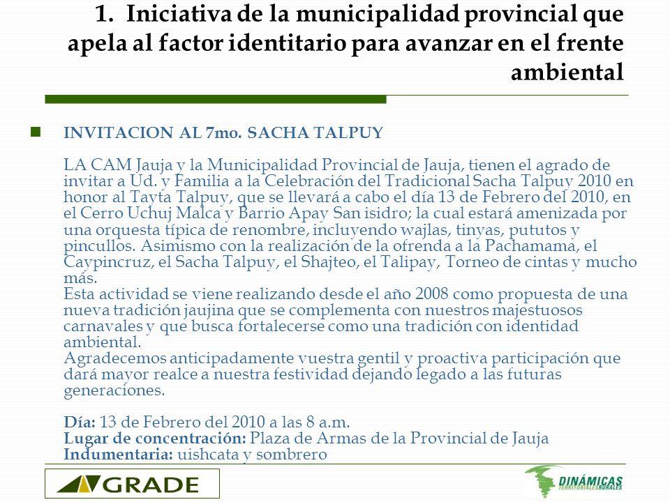 1. Iniciativa de la municipalidad provincial que apela al factor identitario para avanzar en el frente ambiental INVITACION AL 7mo. SACHA TALPUY LA CA