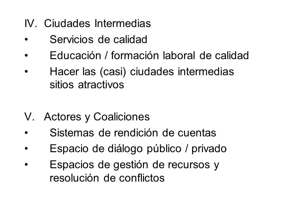 IV. Ciudades Intermedias Servicios de calidad Educación / formación laboral de calidad Hacer las (casi) ciudades intermedias sitios atractivos V. Acto