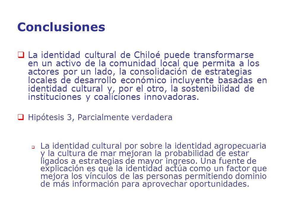 Conclusiones La identidad cultural de Chiloé puede transformarse en un activo de la comunidad local que permita a los actores por un lado, la consolid
