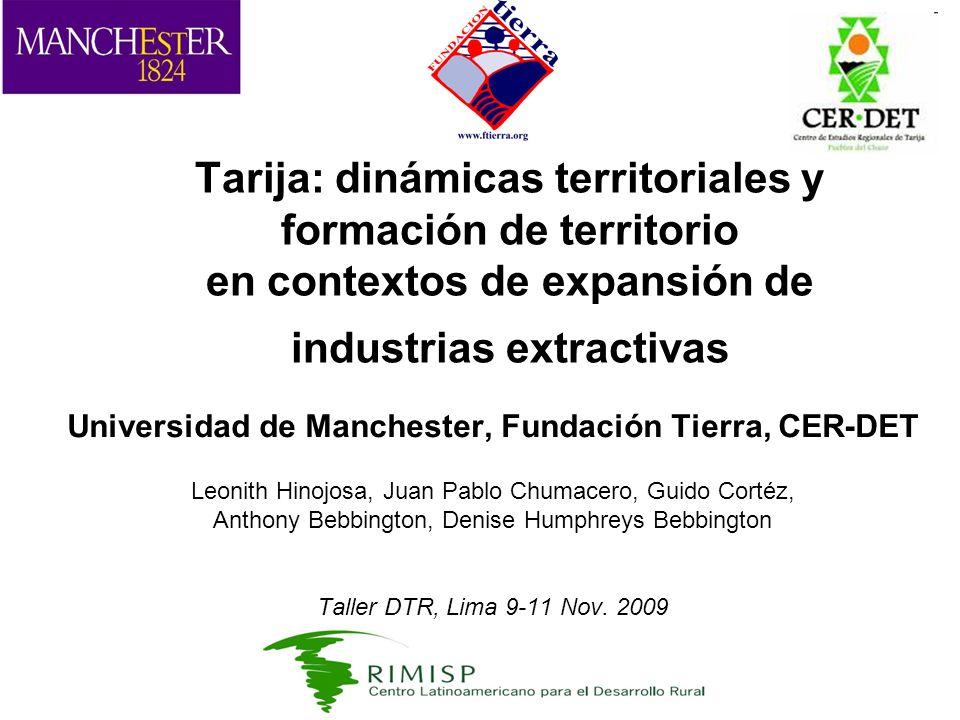 Tarija: dinámicas territoriales y formación de territorio en contextos de expansión de industrias extractivas Universidad de Manchester, Fundación Tie