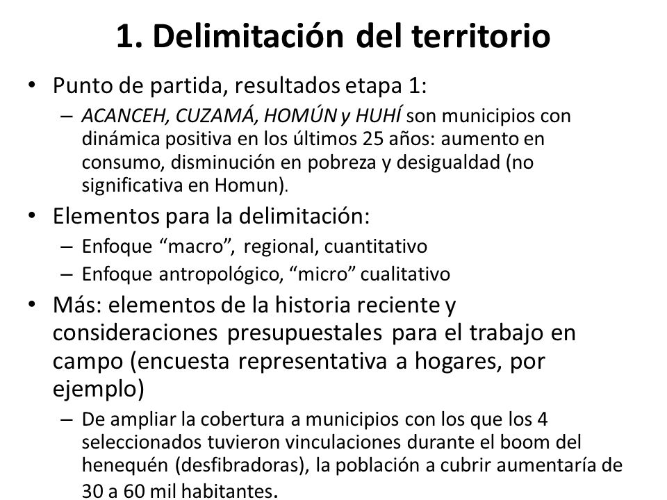1. Delimitación del territorio Punto de partida, resultados etapa 1: – ACANCEH, CUZAMÁ, HOMÚN y HUHÍ son municipios con dinámica positiva en los últim