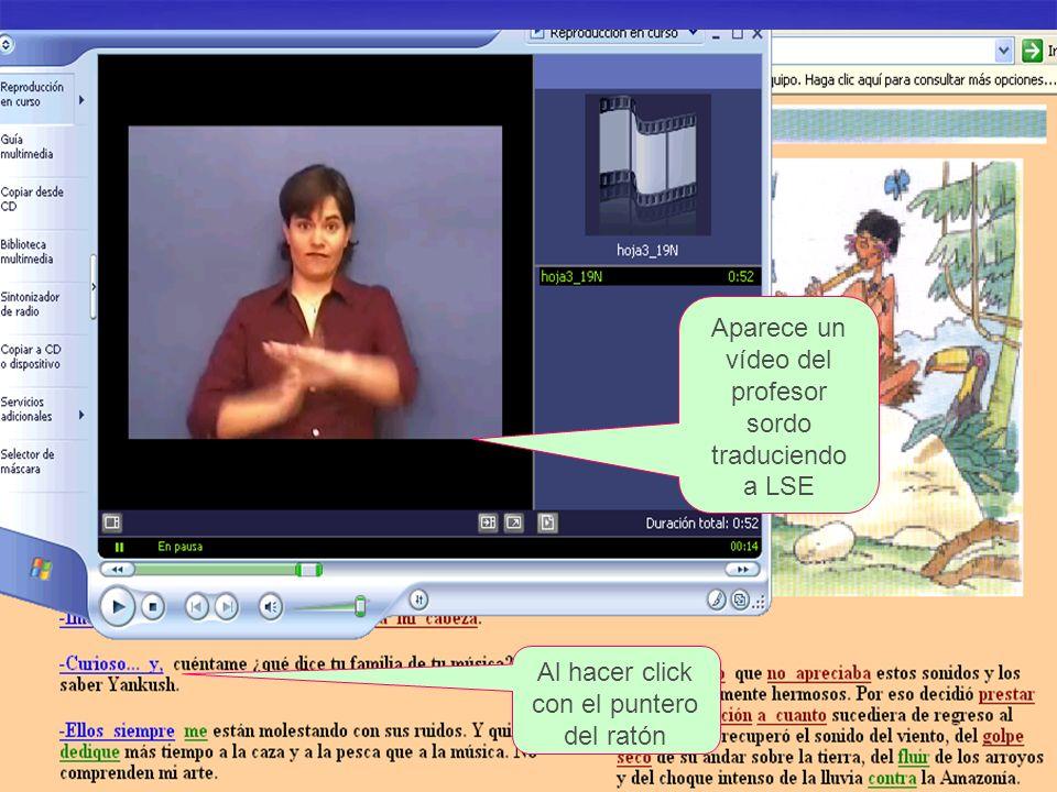 Al hacer click con el puntero del ratón Aparece un vídeo del profesor sordo traduciendo a LSE