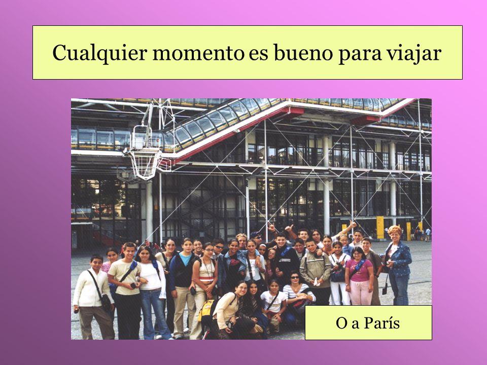 Cualquier momento es bueno para viajar A TenerifeA La PalmaO a París