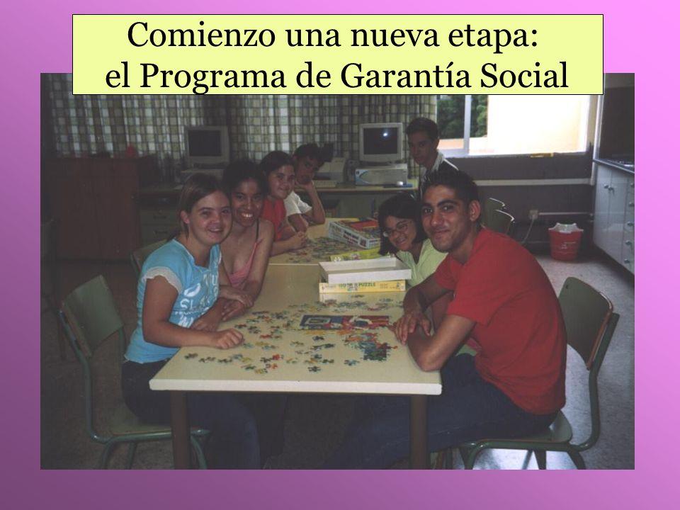 Comienzo una nueva etapa: el Programa de Garantía Social