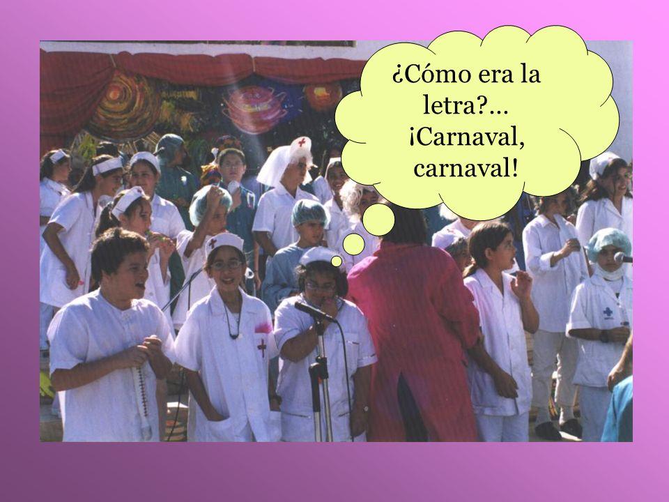 ¿Cómo era la letra … ¡Carnaval, carnaval!