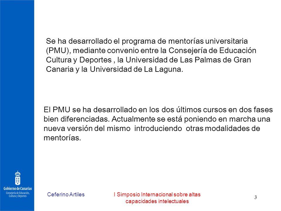 Ceferino ArtilesI Simposio Internacional sobre altas capacidades intelectuales 3 Se ha desarrollado el programa de mentorías universitaria (PMU), medi