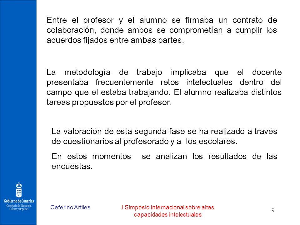 Ceferino ArtilesI Simposio Internacional sobre altas capacidades intelectuales 9 Entre el profesor y el alumno se firmaba un contrato de colaboración,