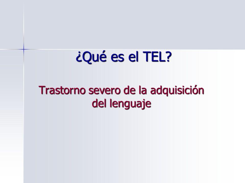 La especificidad del TEL En el estado de conocimiento actual existen razones a favor de cada orientación.