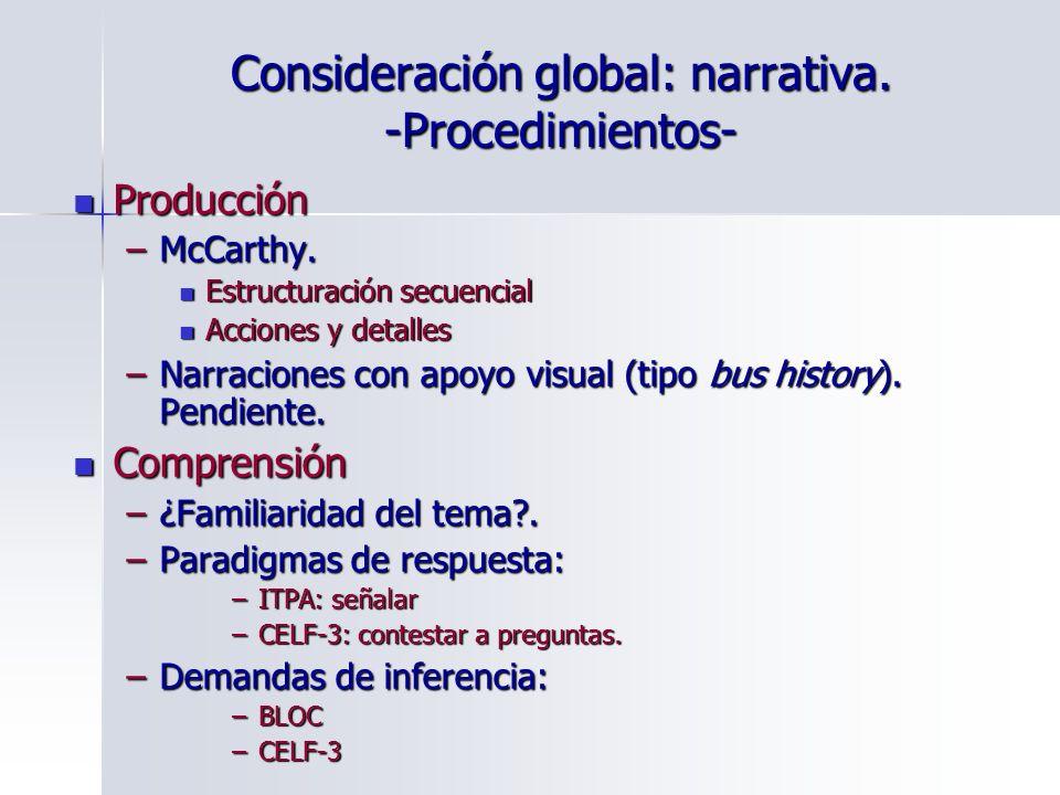 Consideración global: narrativa. -Procedimientos- Producción Producción –McCarthy. Estructuración secuencial Estructuración secuencial Acciones y deta