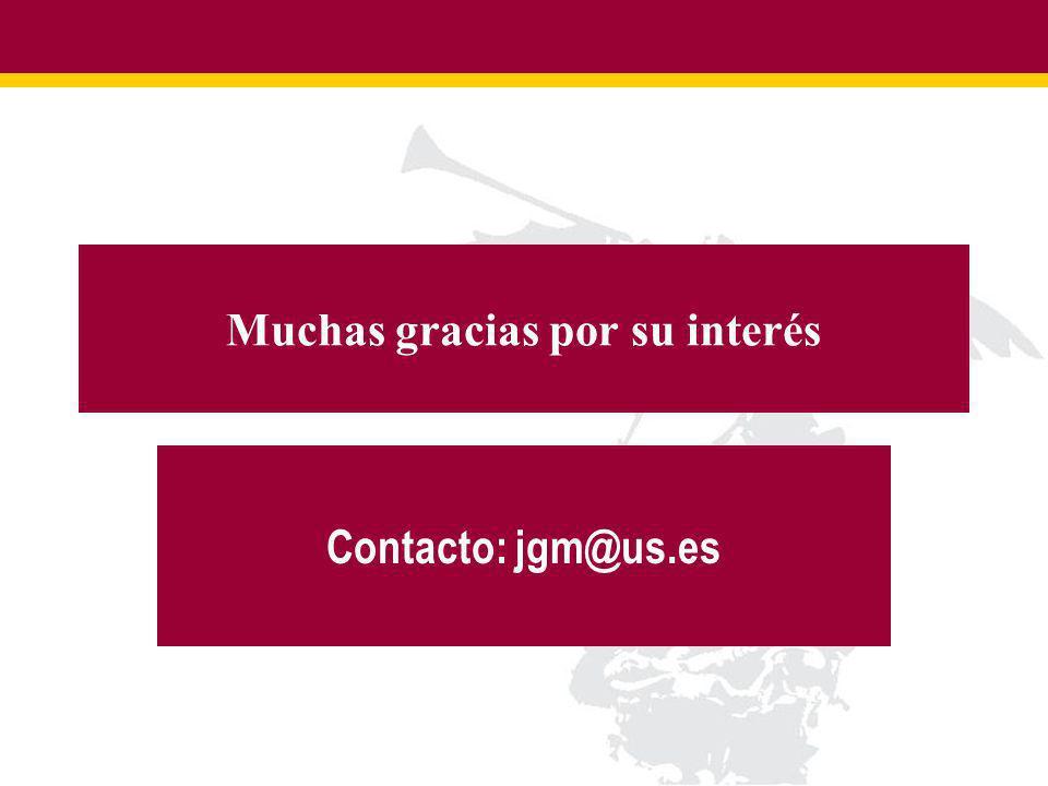 Muchas gracias por su interés Contacto: jgm@us.es