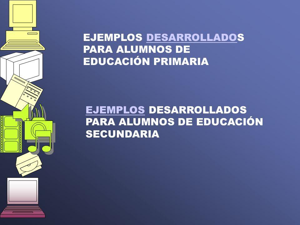EJEMPLOS DESARROLLADOS PARA ALUMNOS DE EDUCACIÓN PRIMARIADESARROLLADO EJEMPLOSEJEMPLOS DESARROLLADOS PARA ALUMNOS DE EDUCACIÓN SECUNDARIA