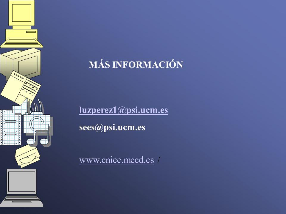 luzperez1@psi.ucm.es sees@psi.ucm.es www.cnice.mecd.eswww.cnice.mecd.es / MÁS INFORMACIÓN