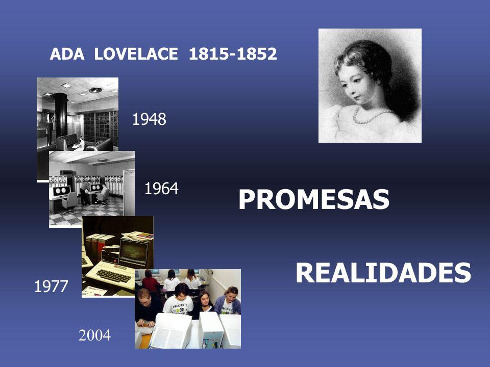 ADA LOVELACE 1815-1852 1948 1964 1977 PROMESAS REALIDADES 2004