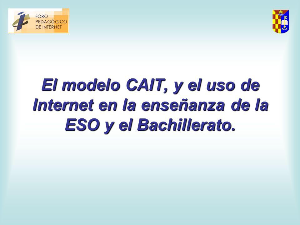 Usando Internet con el modelo CAIT en las aulas Y, ¿cómo lo hacemos.