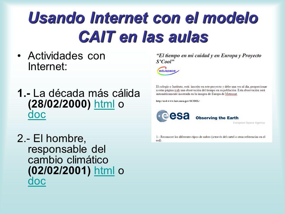 Usando Internet con el modelo CAIT en las aulas Actividades con Internet: 1.- La década más cálida (28/02/2000) html o dochtml doc 2.- El hombre, resp