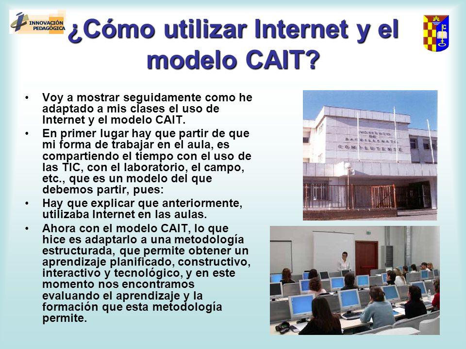 Usando Internet con el modelo CAIT en las aulas PASOS 1.- En primer lugar harás una prueba de test de conocimientos previos, que harás bien en papel o en formato electrónico, tal y como te lo pida el profesor.
