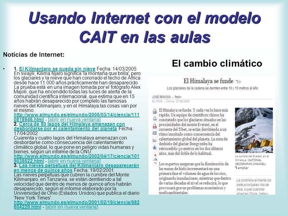 Usando Internet con el modelo CAIT en las aulas Noticias de Internet: 1. El Kilimanjaro se queda sin nieve Fecha: 14/03/2005 En swajili, Kilima Njaro