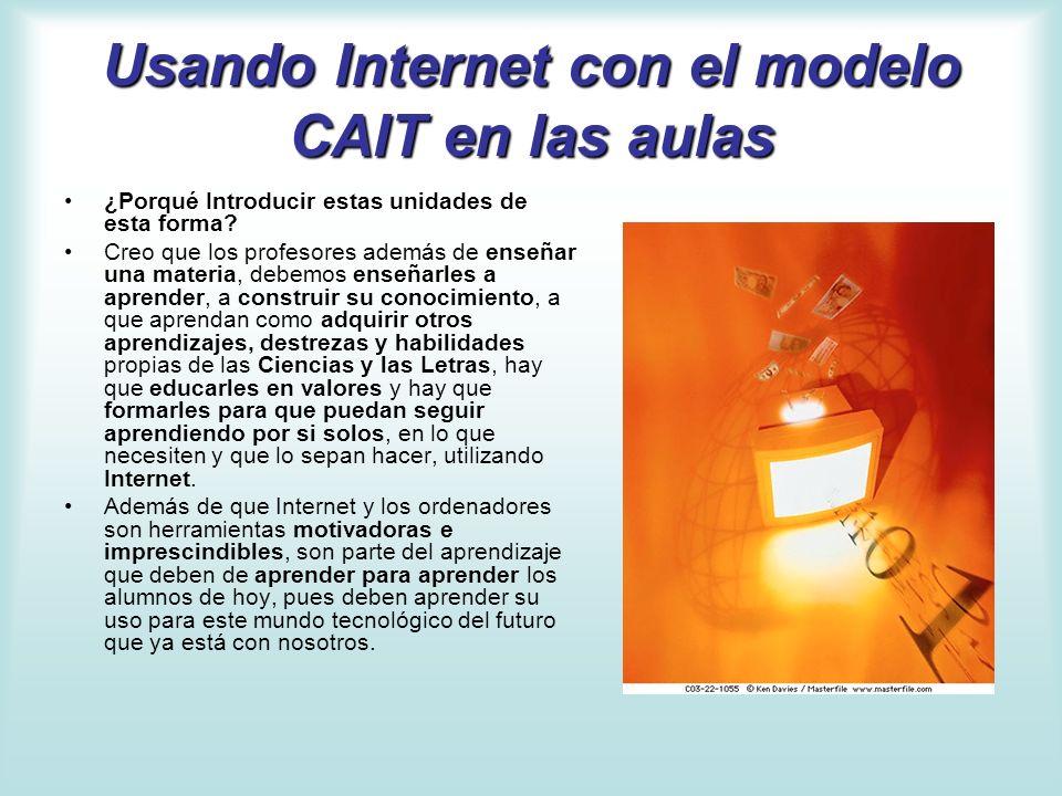 Usando Internet con el modelo CAIT en las aulas Actividades con Internet: 1.- La década más cálida (28/02/2000) html o dochtml doc 2.- El hombre, responsable del cambio climático (02/02/2001) html o dochtml doc