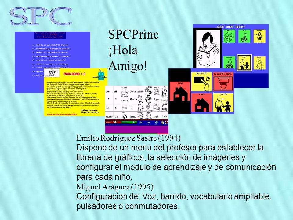 SPCPrinc ¡Hola Amigo! Emilio Rodríguez Sastre (1994) Dispone de un menú del profesor para establecer la librería de gráficos, la selección de imágenes