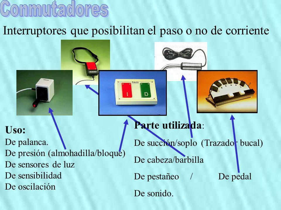 Uso: De palanca. De presión (almohadilla/bloque) De sensores de luz De sensibilidad De oscilación Interruptores que posibilitan el paso o no de corrie