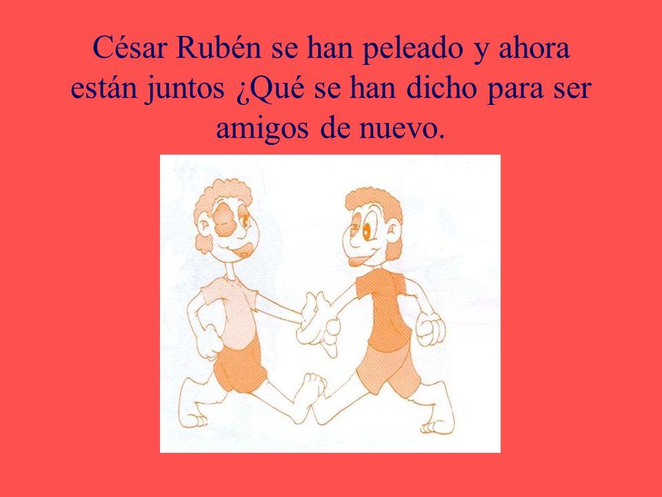 César Rubén se han peleado y ahora están juntos ¿Qué se han dicho para ser amigos de nuevo.
