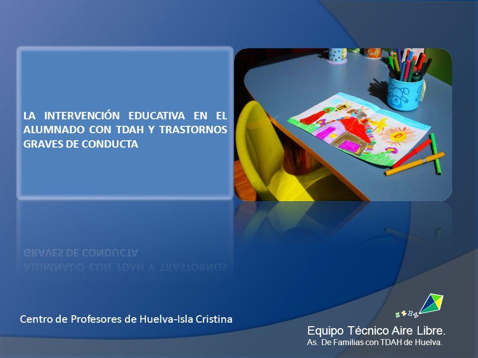 Equipo Técnico Aire Libre. As. De Familias con TDAH de Huelva. Centro de Profesores de Huelva-Isla Cristina