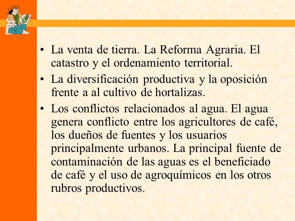 La venta de tierra. La Reforma Agraria. El catastro y el ordenamiento territorial.