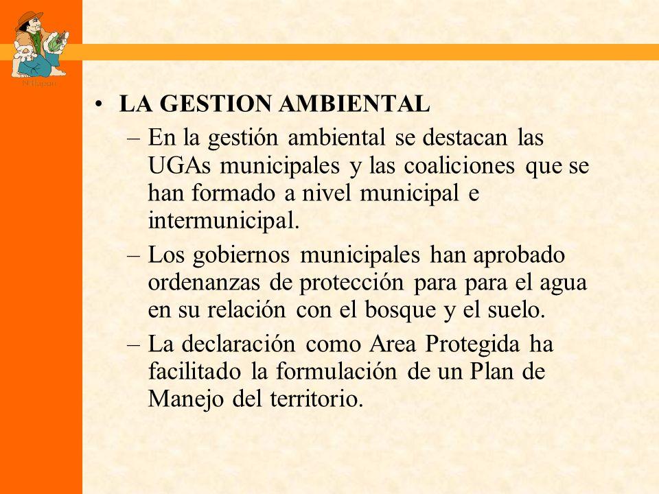 LA GESTION AMBIENTAL –En la gestión ambiental se destacan las UGAs municipales y las coaliciones que se han formado a nivel municipal e intermunicipal.