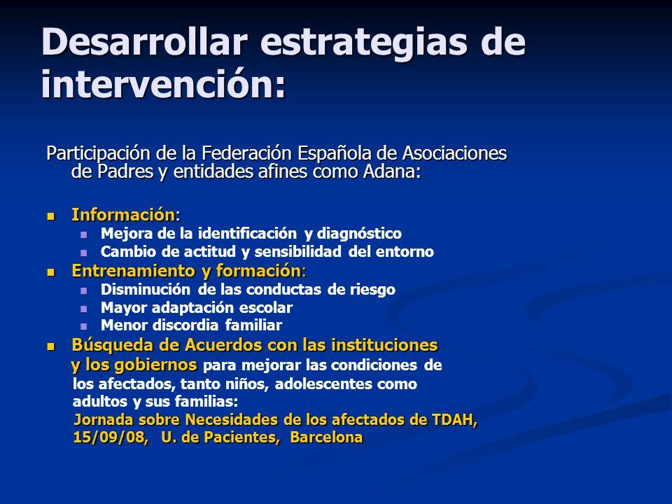 Desarrollar estrategias de intervención: Participación de la Federación Española de Asociaciones de Padres y entidades afines como Adana: Información: