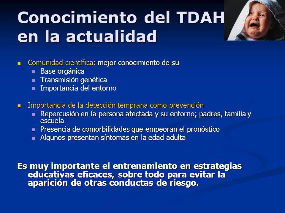 Conocimiento del TDAH en la actualidad Comunidad científica: mejor conocimiento de su Comunidad científica: mejor conocimiento de su Base orgánica Tra