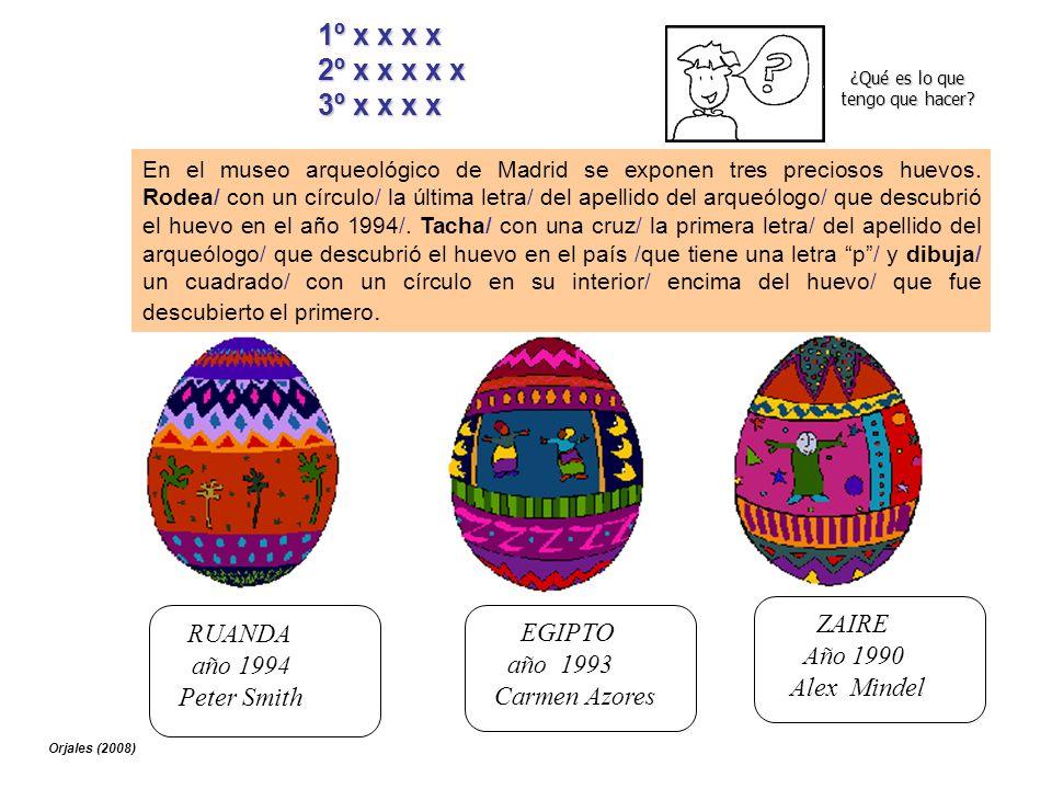 RUANDA año 1994 Peter Smith EGIPTO año 1993 Carmen Azores ZAIRE Año 1990 Alex Mindel En el museo arqueológico de Madrid se exponen tres preciosos huev