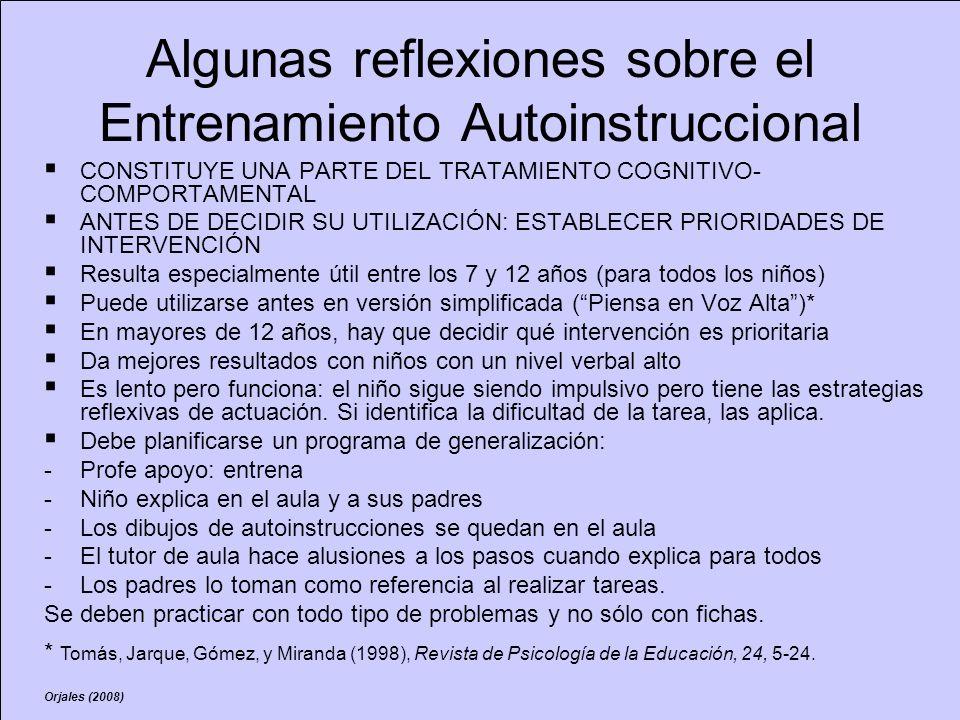 Algunas reflexiones sobre el Entrenamiento Autoinstruccional CONSTITUYE UNA PARTE DEL TRATAMIENTO COGNITIVO- COMPORTAMENTAL ANTES DE DECIDIR SU UTILIZ
