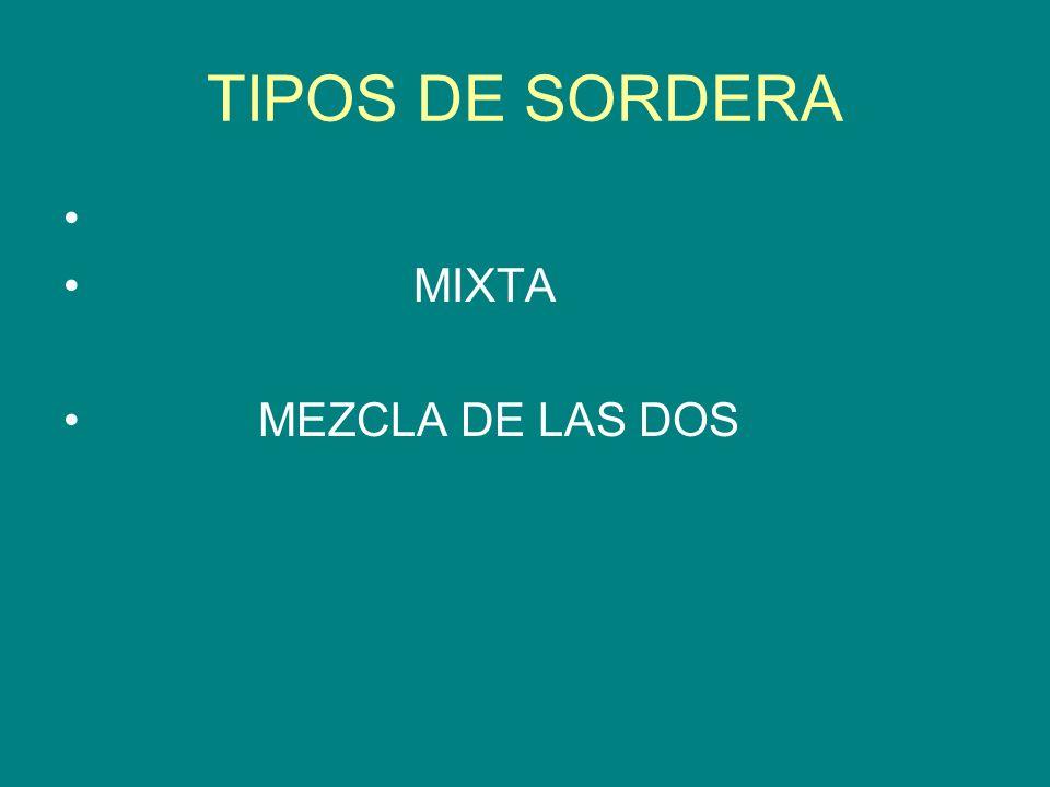 TIPOS DE SORDERA MIXTA MEZCLA DE LAS DOS