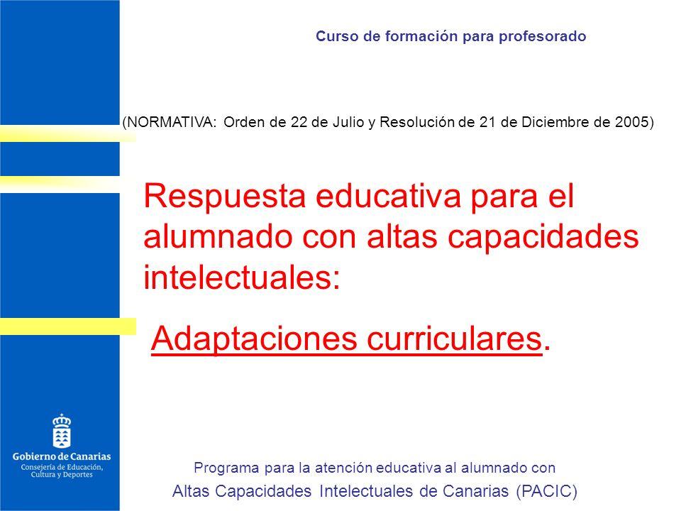Curso de formación para profesorado Respuesta educativa para el alumnado con altas capacidades intelectuales: Adaptaciones curriculares. Programa para