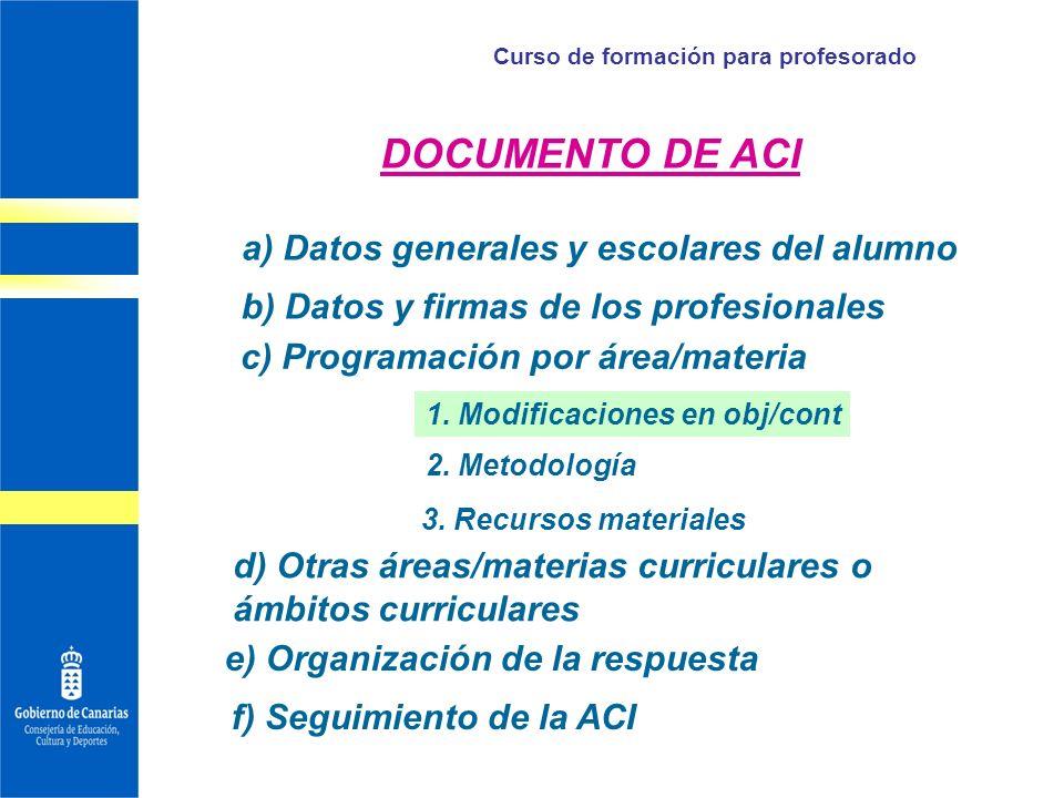 Curso de formación para profesorado 1. Modificaciones en obj/cont a) Datos generales y escolares del alumno b) Datos y firmas de los profesionales c)