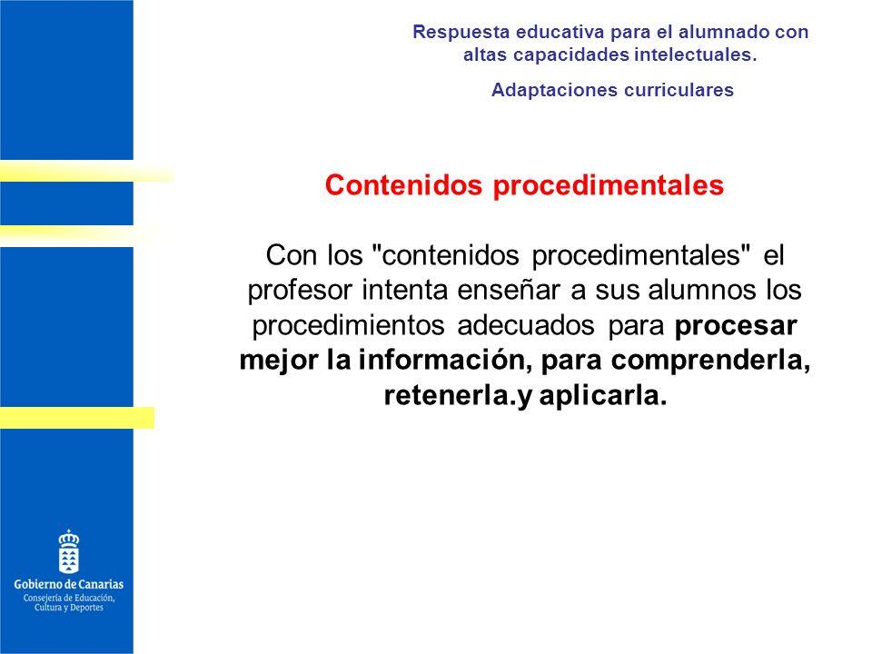 Respuesta educativa para el alumnado con altas capacidades intelectuales. Adaptaciones curriculares Contenidos procedimentales Con los