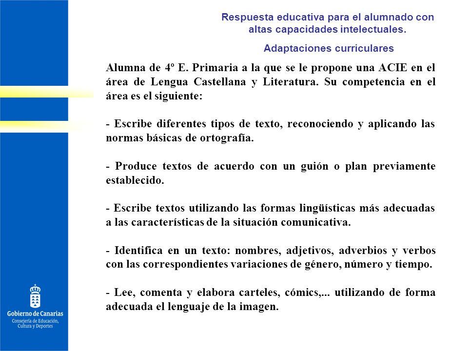 Respuesta educativa para el alumnado con altas capacidades intelectuales. Adaptaciones curriculares Alumna de 4º E. Primaria a la que se le propone un