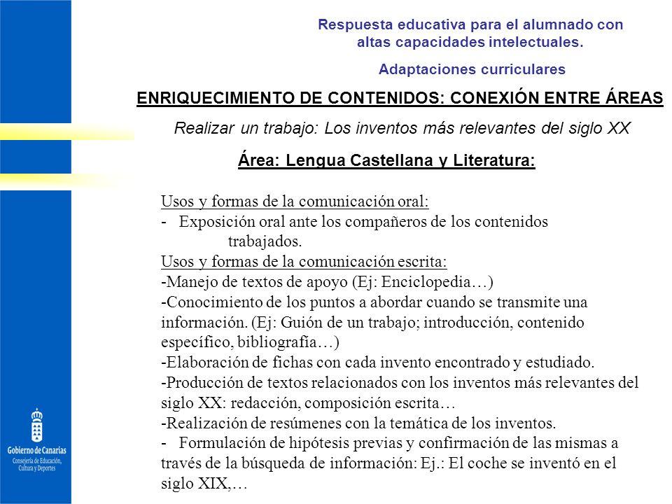 Respuesta educativa para el alumnado con altas capacidades intelectuales. Adaptaciones curriculares Área: Lengua Castellana y Literatura: Usos y forma