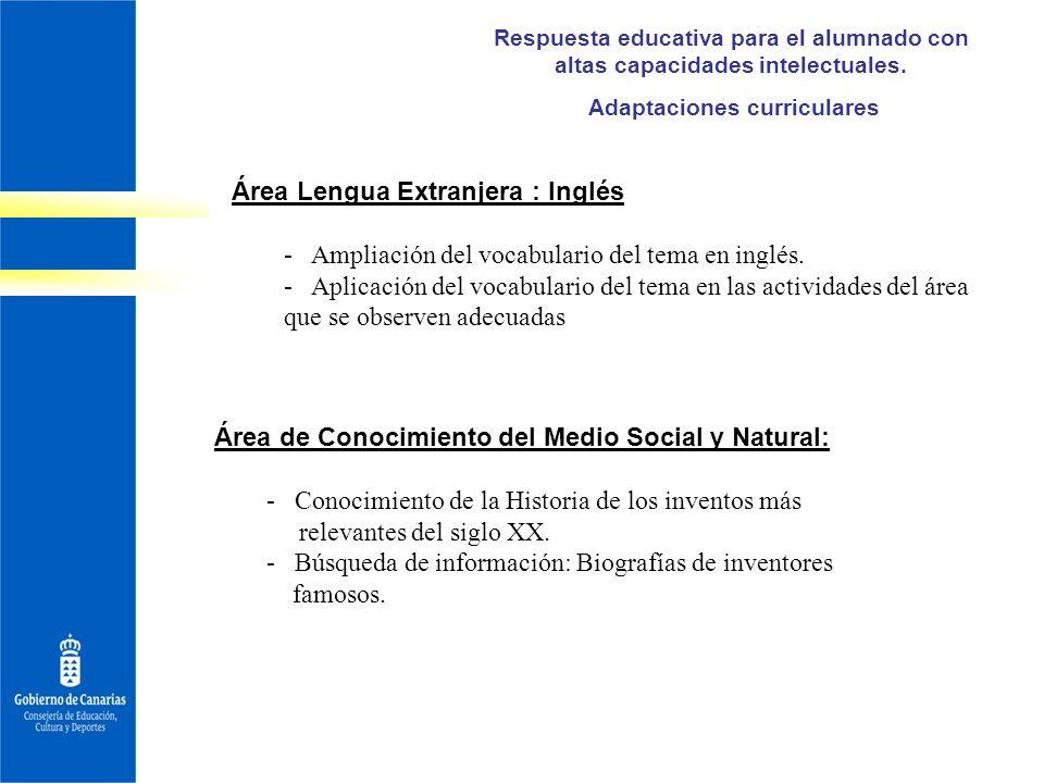 Respuesta educativa para el alumnado con altas capacidades intelectuales. Adaptaciones curriculares Área Lengua Extranjera : Inglés - Ampliación del v