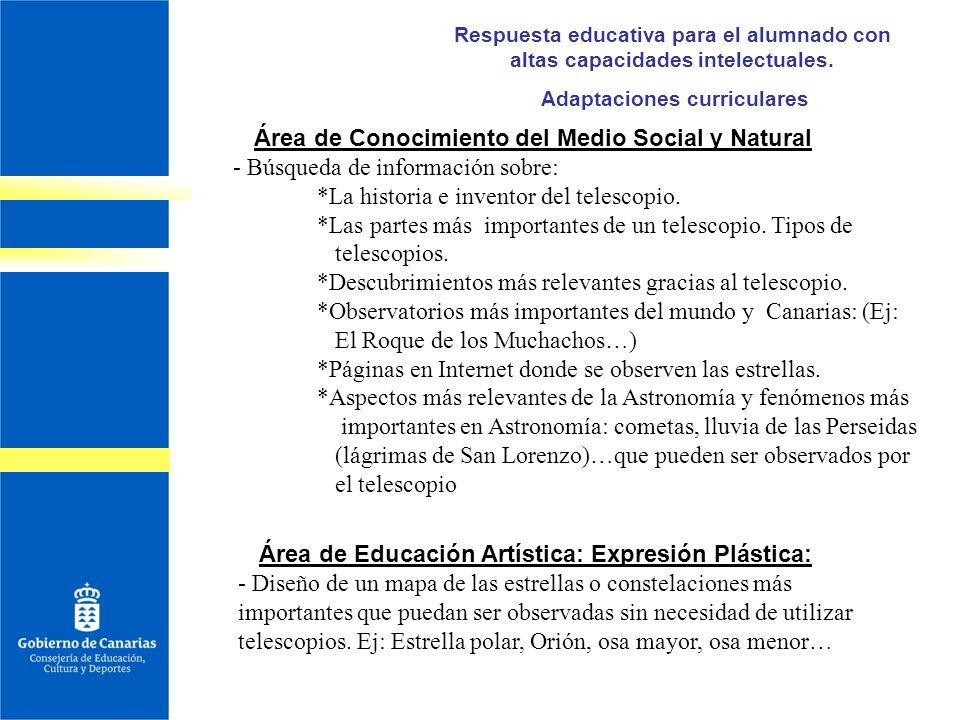 Respuesta educativa para el alumnado con altas capacidades intelectuales. Adaptaciones curriculares Área de Conocimiento del Medio Social y Natural -