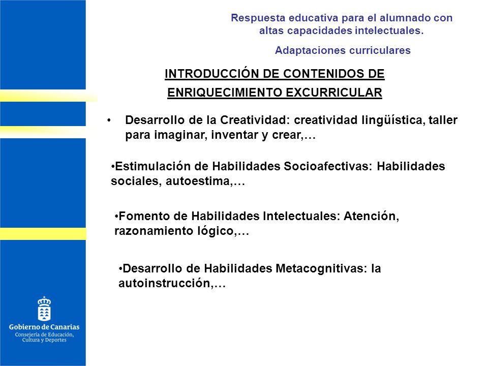 Respuesta educativa para el alumnado con altas capacidades intelectuales. Adaptaciones curriculares INTRODUCCIÓN DE CONTENIDOS DE ENRIQUECIMIENTO EXCU