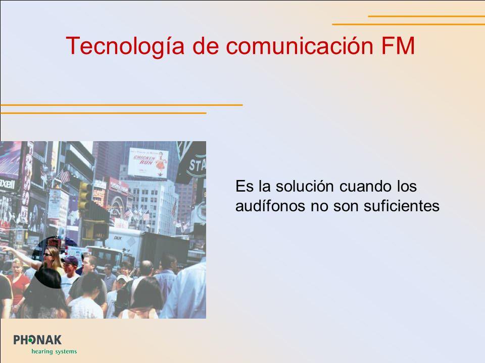 MultiFrequency_GB _3 Es la solución cuando los audífonos no son suficientes Tecnología de comunicación FM